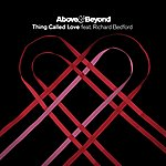 Above & Beyond Thing Called Love (Feat. Richard Bedford) [The Remixes}