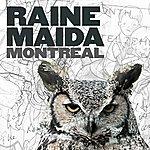 Raine Maida Montreal