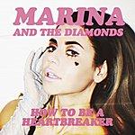 Marina How To Be A Heartbreaker
