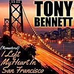 Tony Bennett I Left My Heart In San Francisco (Remastered)