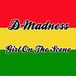 D-Madness Girl On The Scene