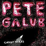 Pete Galub Candy Tears