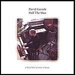 David Garside Half The Man: A Paul Mccartney Tribute