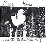 Moes Haven July: In The Sun With Me?
