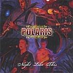 Polaris Night Like This