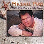 Michael Poss I Can Feel You In My Heart