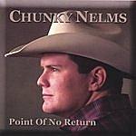 Chunky Nelms Point Of No Return