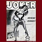 Joker Nothing Serious