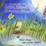 Kevin Gray A Frog's Tale, A Musical Fable