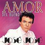 José José Amor Del Bueno José José