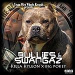 Killa Kyleon Bullies & Swangas - Single