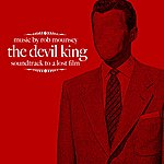 Rob Mounsey The Devil King: Soundtrack To A Lost Film