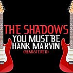 The Shadows You Must Be Hank Marvin (Remastered)