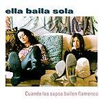 Ella Baila Sola Cuando Los Sapos Bailen Flamenco