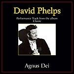 David Phelps Agnus Dei Performance Tracks