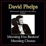 David Phelps Morning Has Broken / Morning Chorus (Medley) Performance Tracks