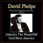 David Phelps America The Beautiful / God Bless America (Medley) Performance Tracks