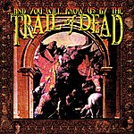 ...And You Will Know Us By The Trail Of Dead ...And You Will Know Us By The Trail Of Dead (Remixed & Remastered 2013)