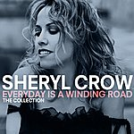 Sheryl Crow Everyday Is A Winding Road: The Collection