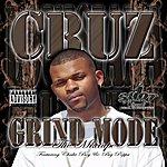 Cruz Grind Mode The Mixtape