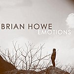 Brian Howe Emotions