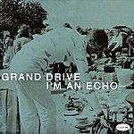 Grand Drive I'm An Echo