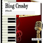 Bing Crosby Bing Crosby: Dinah