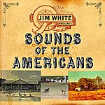 Jim White Sounds Of The Americans