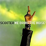 Scooter We Bring The Noise