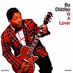Bo Diddley Bo Diddley Is A Lover