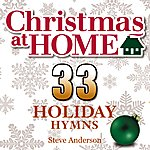 Steve Anderson Christmas At Home: 33 Holiday Hymns
