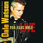 Dale Watson For Fans Only Live