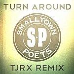 Smalltown Poets Turn Around (Jellyrox Remix)