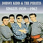 Johnny Kidd & The Pirates Singles 1959 - 1962