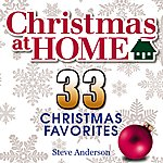 Steve Anderson Christmas At Home: 33 Christmas Favorites