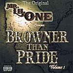 Mr. Lil One The Original - Browner Than Pride Vol.1