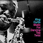 King Curtis Music For Dancing The Twist