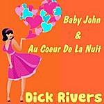 Dick Rivers Baby John