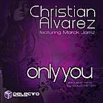 Christian Alvarez Only You (Feat. Marck Jamz)