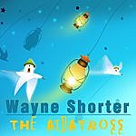 Wayne Shorter The Albatross