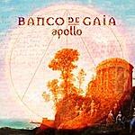 Banco De Gaia Apollo