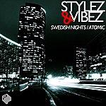 Stylez Swedish Nights / Atomic