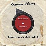 Caterina Valente Schön War Die Zeit Vol.3