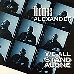 Thomas Alexander We All Stand Alone