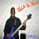 Gerard Talk To You