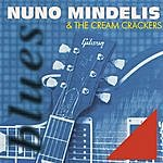Nuno Mindelis Nuno Mindelis & The Cream Crackers