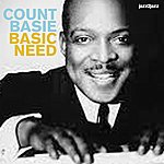 Count Basie Basic Need - The Blues Collection