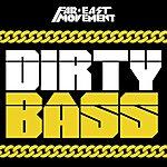 Far East Movement Dirty Bass