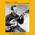 Red Foley He Walks With Thee