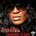 Dana Divine Remember To Luv Incl Maurice Joshua And Azza K Fingers Mixes